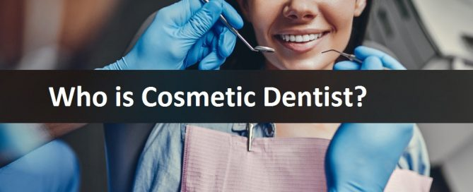 Who is Cosmetic Dentist